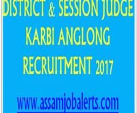 DISTRICT & SESSION JUDGE KARBI ANGLONG RECRUITMENT 2017 FOR 29 POSTS