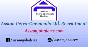 Recruitment For Various Posts at Assam Petro-Chemicals Ltd.