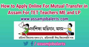 How to Apply Online For Mutual Transfer in Assam For TET Teachers ME and LP