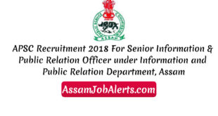 APSC Recruitment 2018 For Senior Information & Public Relation Officer under Information and Public Relation Department, Assam