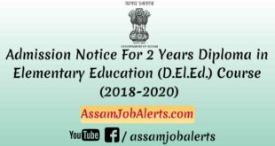 Admission Notice For 2 Years Diploma in Elementary Education (D.El.Ed.) Course (2018-2020) assamjobalerts.com