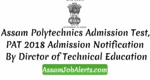 Assam Polytechnics Admission Test, PAT 2018 Admission Notification By DTE