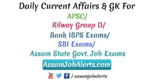 Current Affairs For Assam APSC, Railway, Bank and Assam State Govt Exams