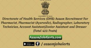 Directorate of Health Services (DHS) Assam Recruitment For Various Posts Assamjobalerts.com