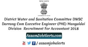 District Water and Sanitation Committee DWSC Darrang Cum Executive Engineer (PHE) Mangaldai Division Recruitment For Accountant 2018