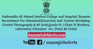 Fakhruddin Ali Ahmed Medical College and Hospital, Barpeta Recruitment For Various Posts