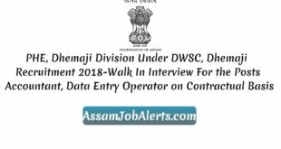 PHE, Dhemaji Division Under DWSC, Dhemaji Recruitment 2018-Walk In Interview For the Posts Accountant, Data Entry Operator on Contractual Basis