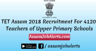 TET Assam 2018 Recruitment For 4120 Upper Primary Teachers