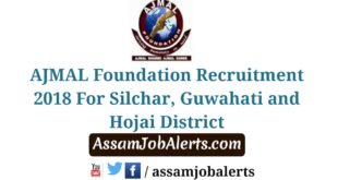 AJMAL Foundation Recruitment 2018 For Silchar, Guwahati and Hojai District