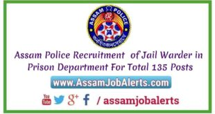 Assam Police Recruitment of Jail Warder in Prison Department For Total 135 Posts