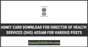 Admit Card Download For Director of Health Services(DHS) Assam For Various Posts