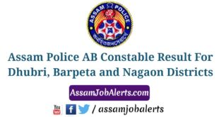 Assam Police AB Constable Result For Dhubri, Barpeta and Nagaon Districts