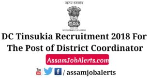 DC Tinsukia Recruitment 2018 For The Post of District Coordinator