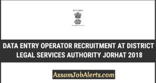 Data Entry Operator Recruitment at District Legal Services Authority Jorhat 2018