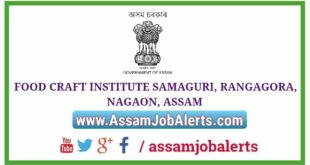 FOOD CRAFT INSTITUTE SAMAGURI, RANGAGORA, NAGAON, ASSAM SHORT JOB ORIENTED COURSE NOTIFICATION
