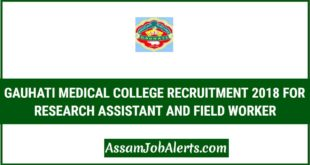 Gauhati Medical College Recruitment 2018 For Research Assistant and Field Worker