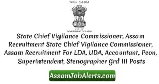 State Chief Vigilance Commissioner, Assam Recruitment