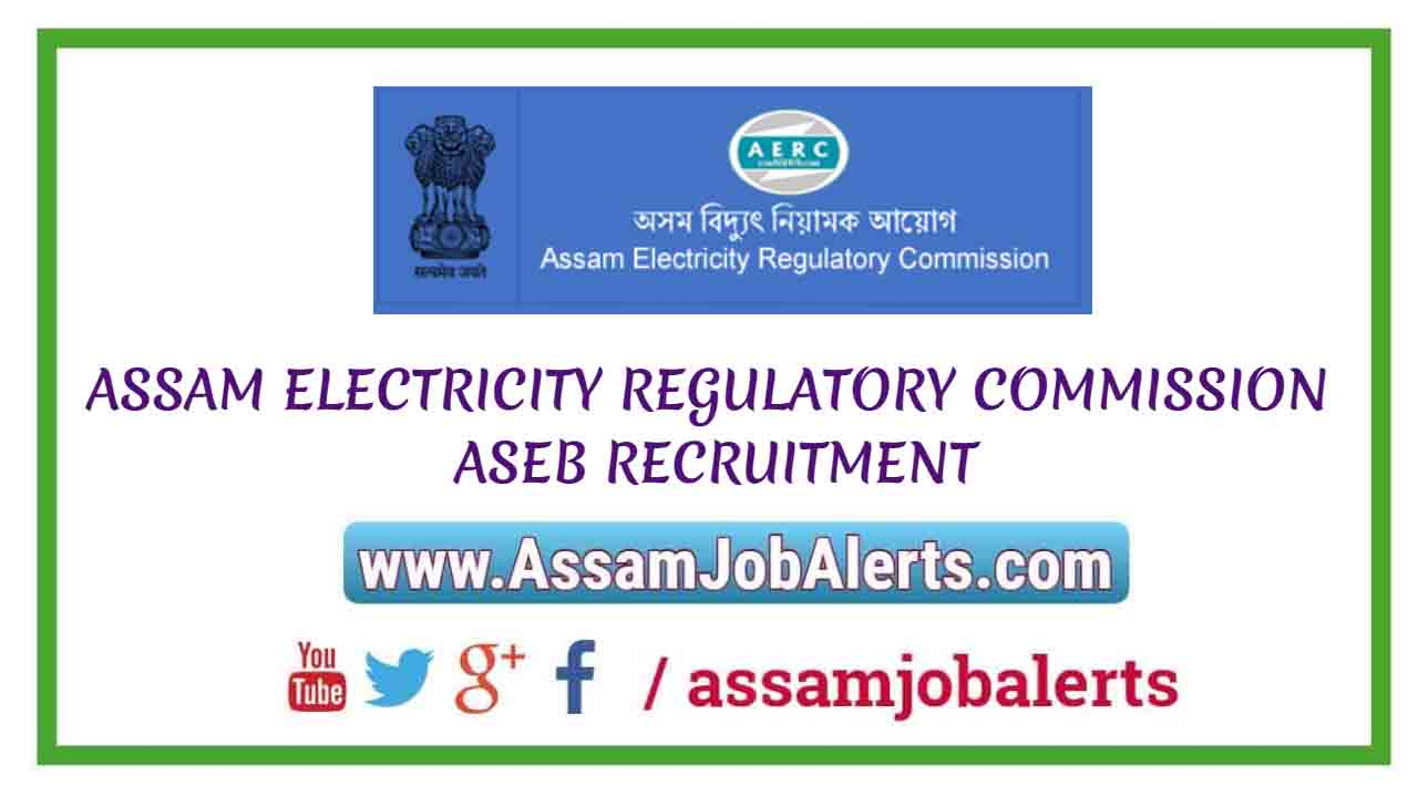 assam electricity regulatory commission aseb recruitment