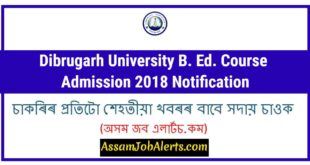Dibrugarh University B. Ed. Course Admission 2018 Notification