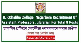 B.P.Chaliha College, Nagarbera Recruitment Of Assistant Professors, Librarian For Total 8 Posts