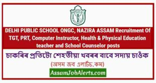 DELHI PUBLIC SCHOOL ONGC, NAZIRA ASSAM Recruitment Of TGT, PRT, Computer Instructor, Health & Physical Education teacher and School Counselor posts