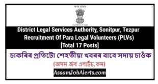 District Legal Services Authority, Sonitpur, Tezpur Recruitment Of Para Legal Volunteers (PLVs) [Total 17 Posts]
