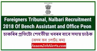 Foreigners Tribunal, Nalbari Recruitment 2018 Of Bench Assistant and Office Peon