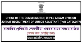 OFFICE OF THE COMMISSIONER, UPPER ASSAM DIVISION JORHAT RECRUITMENT OF JUNIOR ASSISTANT (PwD CATEGORY)