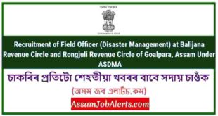 Recruitment of Field Officer (Disaster Management) at Balijana Revenue Circle and Rongjuli Revenue Circle of Goalpara, Assam Under ASDMA