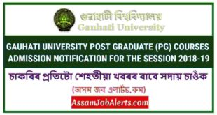 GAUHATI UNIVERSITY POST GRADUATE (PG) COURSES ADMISSION NOTIFICATION FOR THE SESSION 2018-19