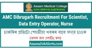 AMC Dibrugarh Recruitment For Scientist, Data Entry Operator, Nurse