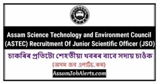 Assam Science Technology and Environment Council (ASTEC) Recruitment Of Junior Scientific Officer (JSO)