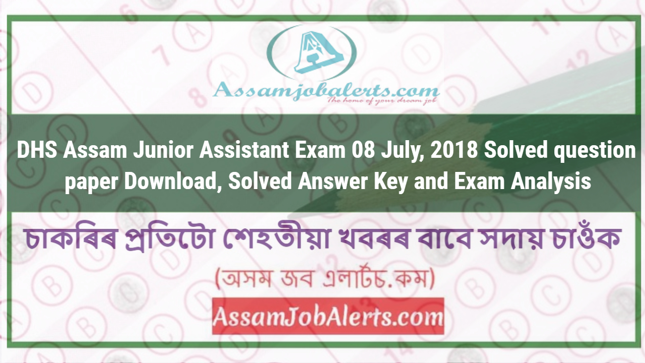 Dhs assam junior assistantaccounts assistant exam 08 july 2018 dhs assam junior assistantaccounts assistant exam 08 july 2018 solved question paper download solved answer key and exam analysis fandeluxe Choice Image