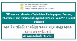 DHS Assam Laboratory Technician, Radiographer. Dresser. Pharmacist and Pharmacist (Ayunedie) Posts Exam 2018 Result Declared