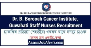 Dr. B. Borooah Cancer Institute, Guwahati Staff Nurses Recruitment