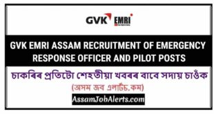 GVK EMRI ASSAM RECRUITMENT OF EMERGENCY RESPONSE OFFICER AND PILOT POSTS
