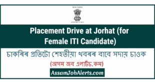 PLACEMENT DRIVE AT JORHAT (FOR FEMALE ITI CANDIDATE)