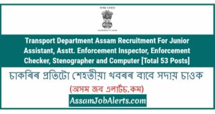 Transport Department Assam Recruitment For Junior Assistant, Asstt. Enforcement Inspector, Enforcement Checker, Stenographer and Computer