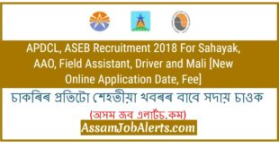 APDCL, ASEB Recruitment 2018 For Sahayak, AAO, Field Assistant, Driver