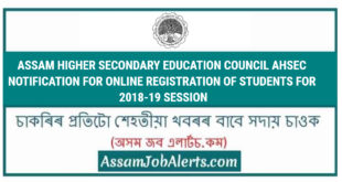 ASSAM HIGHER SECONDARY EDUCATION COUNCIL AHSEC NOTIFICATION FOR ONLINE REGISTRATION OF STUDENTS FOR 2018-19 SESSION