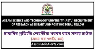 ASSAM SCIENCE AND TECHNOLOGY UNIVERSITY (ASTU) RECRUITMENT OF RESEARCH ASSISTANT AND POST DOCTORAL FELLOW