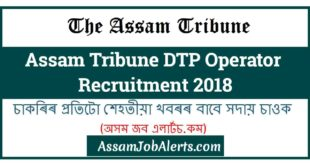 Assam Tribune DTP Operator Recruitment 2018