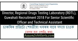 Director, Regional Drugs Testing Laboratory (RDTL), Guwahati Recruitment 2018 For Senior Scientific Officer and Technical Assistant