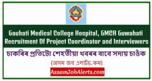 Gauhati Medical College Hospital, GMCH Guwahati Recruitment Of Project Coordinator and Interviewers
