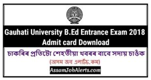Gauhati University B.Ed Entrance Exam 2018 Admit card Download