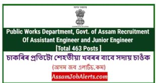 Public Works Department, Govt. of Assam Recruitment Of Assistant Engineer and Junior Engineer [Total 463 Posts ]