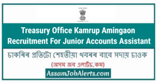 Treasury Office Kamrup Amingaon Recruitment For Junior Accounts Assistant