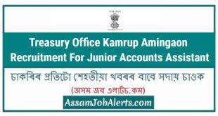 Treasury Office Kamrup Amingaon Recruitment For Junior Accounts Assistant