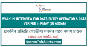 WALK-IN-INTERVIEW for DATA ENTRY OPERATOR & DATA VERIFER in PMAY (U) ASSAM