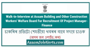 Walk-in-Interview at Assam Building and Other Construction Workers' Welfare Board For Recruitment Of Project Manager- Finance